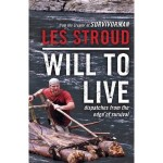"Les Stroud, ""Will To Live, Dispatches From The Edge Of Survival"""
