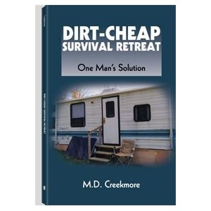 """A Review of """"Dirt-Cheap Survival Retreat, One Man's Solution"""" by M.D. Creekmore"""