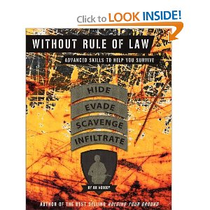 "Review of ""Without Rule of Law, Advanced Skills to Help You Survive:  Hide, Evade, Scavenge, and Infiltrate"""