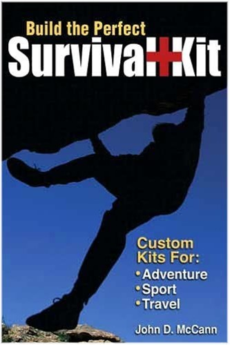 "Just Bought ""Build the Perfect Survival Kit"" by John D. McCann"